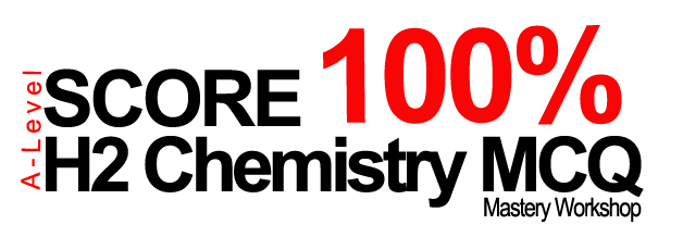 Score 100% A-Level H2 Chemistry MCQ Workshop