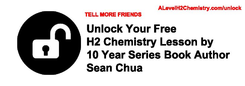 Unlock free H2 Chemistry Lesson