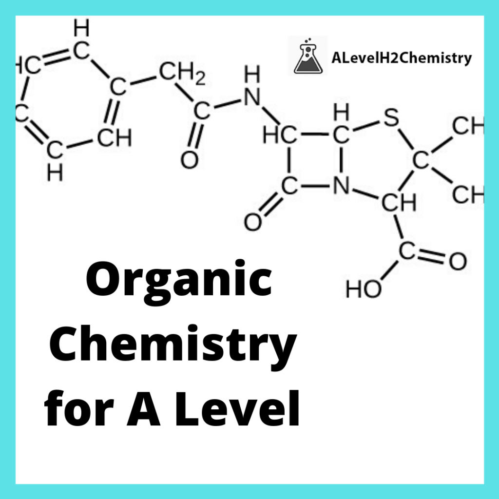 Organic Chemistry for A Level H2 Chemistry